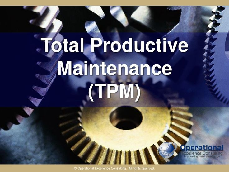 Total Productive Maintenance (TPM) by Operational Excellence Consulting by OPERATIONAL EXCELLENCE CONSULTING via slideshare