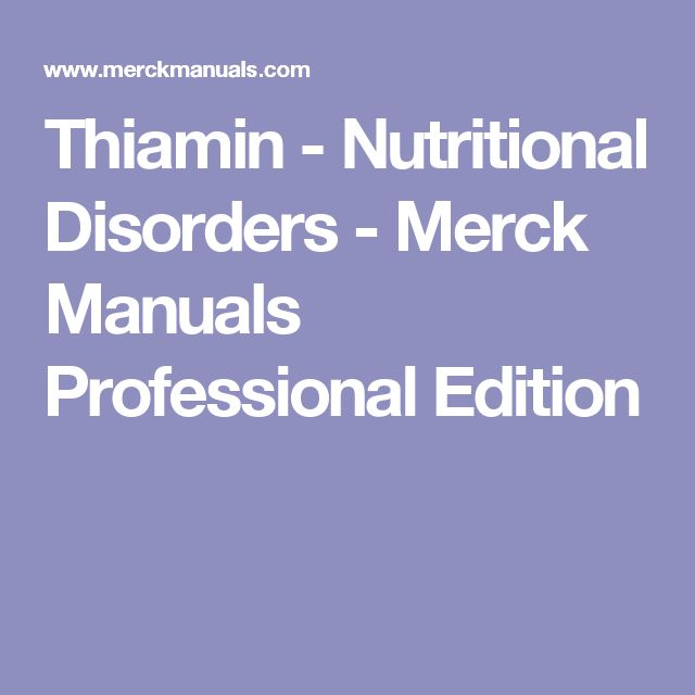 Thiamin - Nutritional Disorders - Merck Manuals Professional Edition