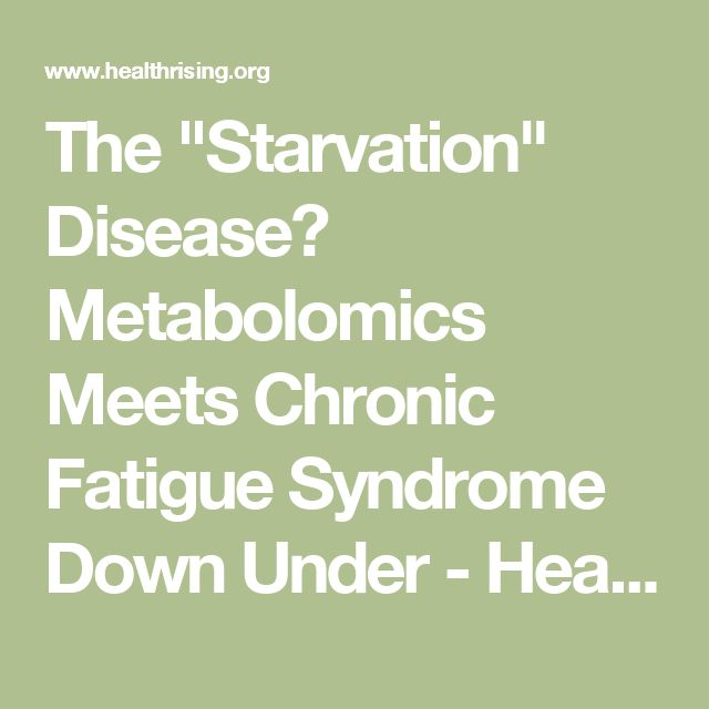 """The """"Starvation"""" Disease? Metabolomics Meets Chronic Fatigue Syndrome Down Under - Health Rising"""