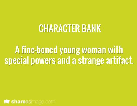 Character -- a fine-boned young woman with special powers and a strange artifact