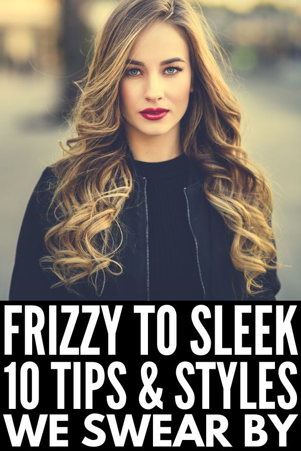 Tame Your Mane 20 Best Products And Hairstyles For Frizzy Hair