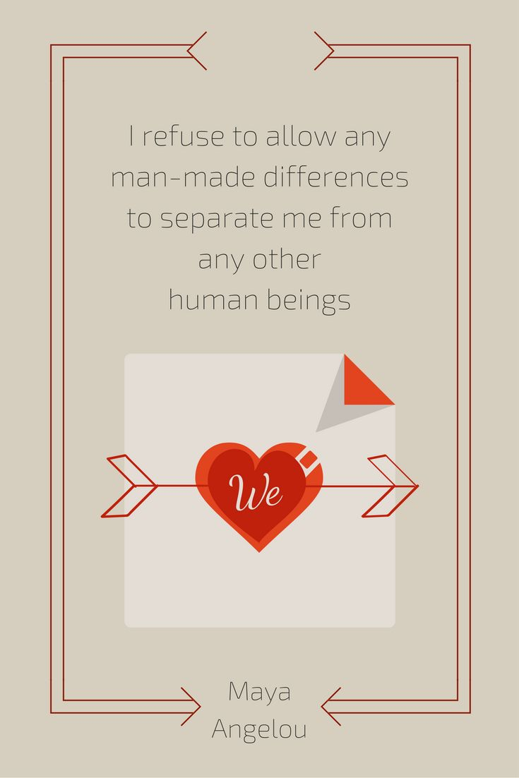 I refuse to allow any man-made differences to separate me from any other human beings - Maya Angelou