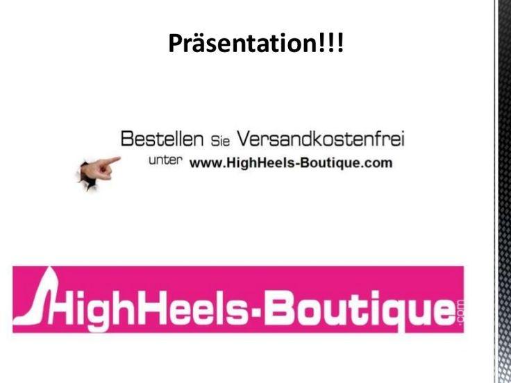 HighHeels-Boutique.com ist ihr Online-Schuhshop, der alle Wünsche von Frauen, Männer und Kindern erfüllt.  Hier finden Sie alles im Bereich Pumps, High Heels, Peeptoes, Sandaletten, Pantoletten, Stiefeletten, Stiefel und auch Overknees. Qualität und Sicherheit der Produkte steht bei www.HighHeels-Boutique.com an erster Stelle. Auf die Zufriedenheit der Kunden legen wir größten Wert.  LINK: http://www.HighHeels-Boutique.com