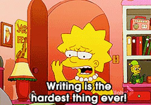 Writing is the hardest thing ever!
