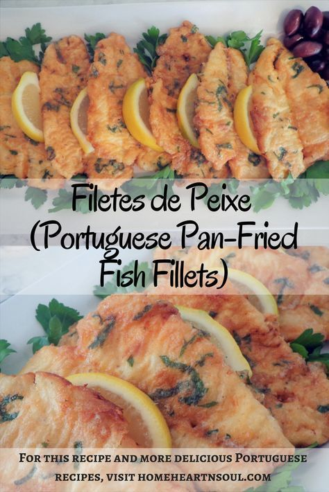 "I'm so excited to be sharing this recipe with you today because it is one of my all time favourite dishes.  This Portuguese Pan-Fried Fish Fillets recipe (also known as ""filetes de peixe"" at our house), has been in our home for as long as I can remember. #filetesdepeixe #portuguesefood #portugueserecipes #fish #friedfish #recipes #food #homeheartnsoul"