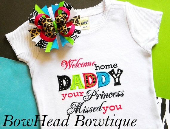Welcome Home Daddy your Princess Missed You  by BowHeadBowtiqueInc, $30.00
