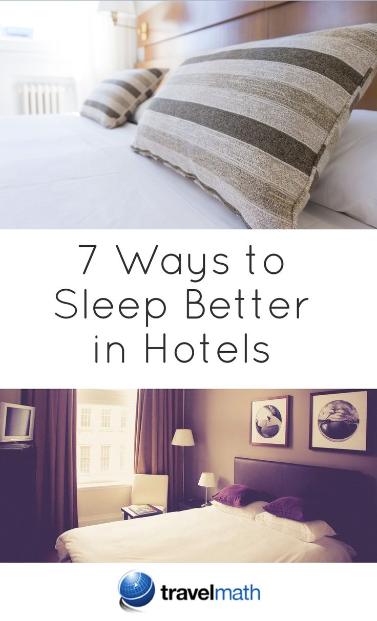 Discover 7 Ways to Sleep Better in Hotels
