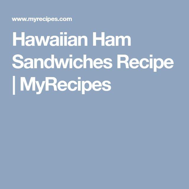 Hawaiian Ham Sandwiches Recipe | MyRecipes