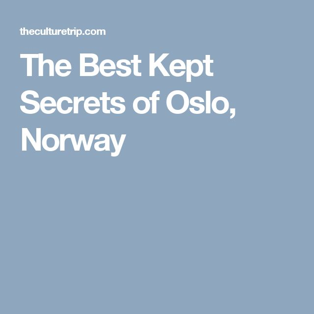 The Best Kept Secrets of Oslo, Norway