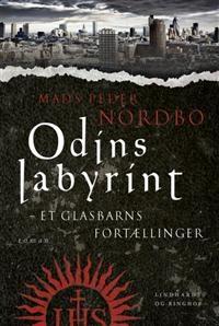 Odins labyrint - et glasbarns fortællinger af Mads Peder Nordbo