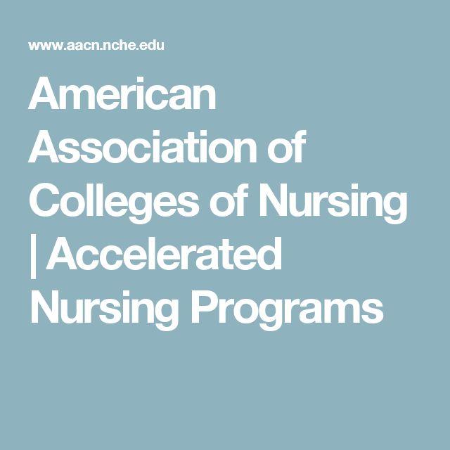 American Association of Colleges of Nursing   Accelerated Nursing Programs