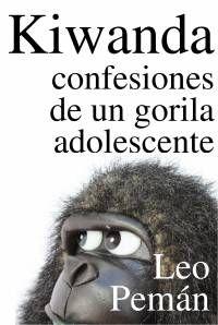 Leer Kiwanda, confesiones de un gorila adolescente de Leo Pemán | Leo ebooks