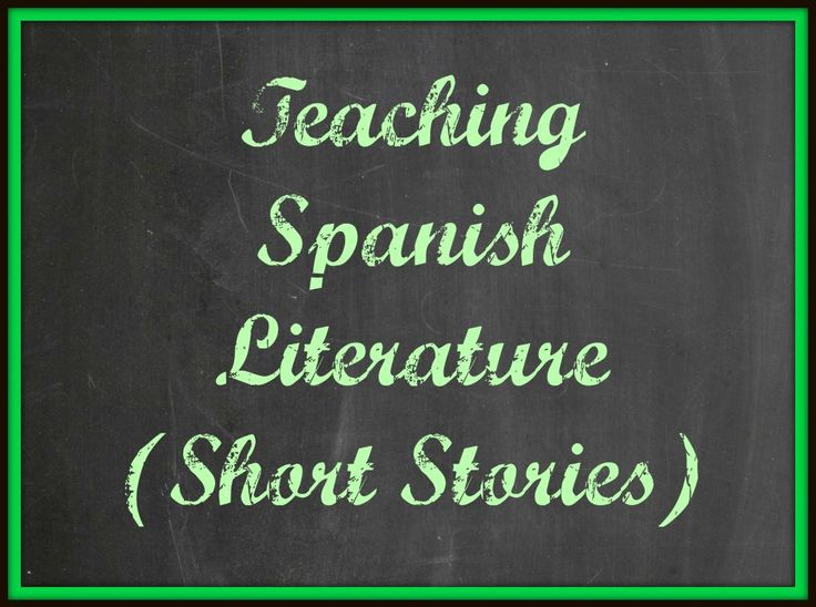 Teaching Spanish Literature {Short Stories}-- Updated with two short story selections. Also a student packet for A La Deriva by Horacio Quiroga.