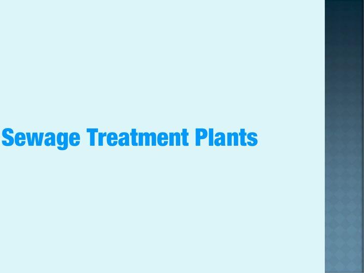 Sewage Treatment Plant by kaleem khan via slideshare