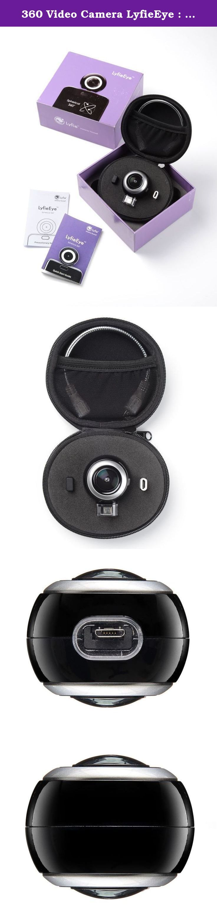 360 Video Camera LyfieEye : 360 Degree Dual Lens HD Video Camera for Android Smartphone (Polished Black Full Set). LyfieEyeTM. The first truly affordable 360 video camera that plugs straight into your Android Phone to allow you to preview, record and playback live-like spherical 360 degree videos and photos. Built to capture and share moments the way they actually happened, The LyfieEyeTM uploads instantly to Facebook 360, YouTube 360, and syncs flawlessly to any VR headset without any...