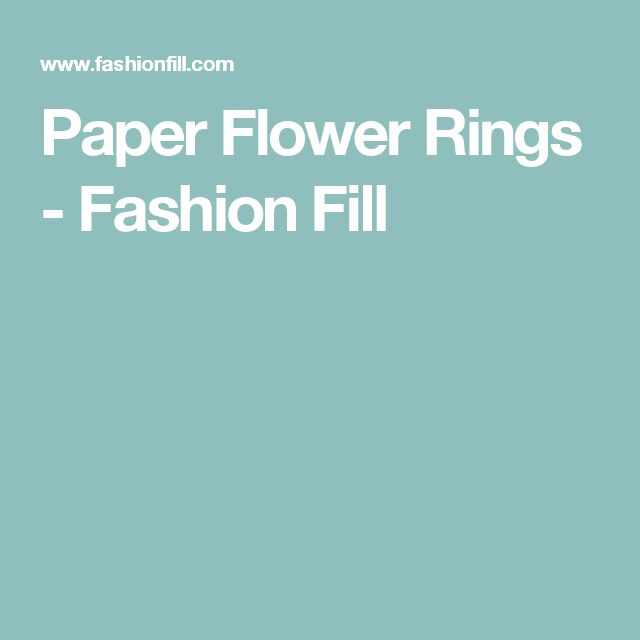 Paper Flower Rings - Fashion Fill