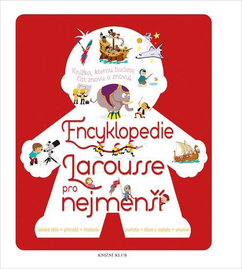 Kniha Encyklopedie Larousse pro nejmenší | bux.cz
