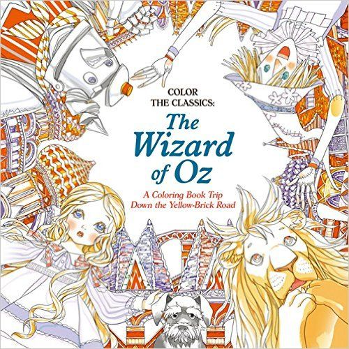 Color The Classics Wizard Of Oz A Coloring Book Trip Down Yellow