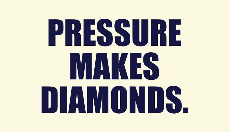 Presssure makes diamonds. #business #quote #inspiration