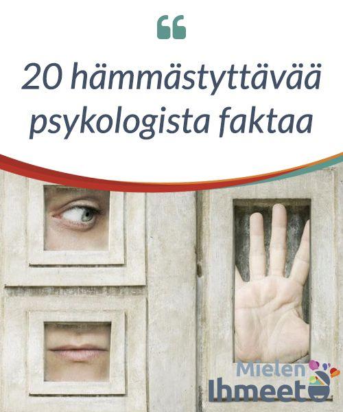 20 #hämmästyttävää #psykologista #faktaa  Tiesitkö, että… ?
