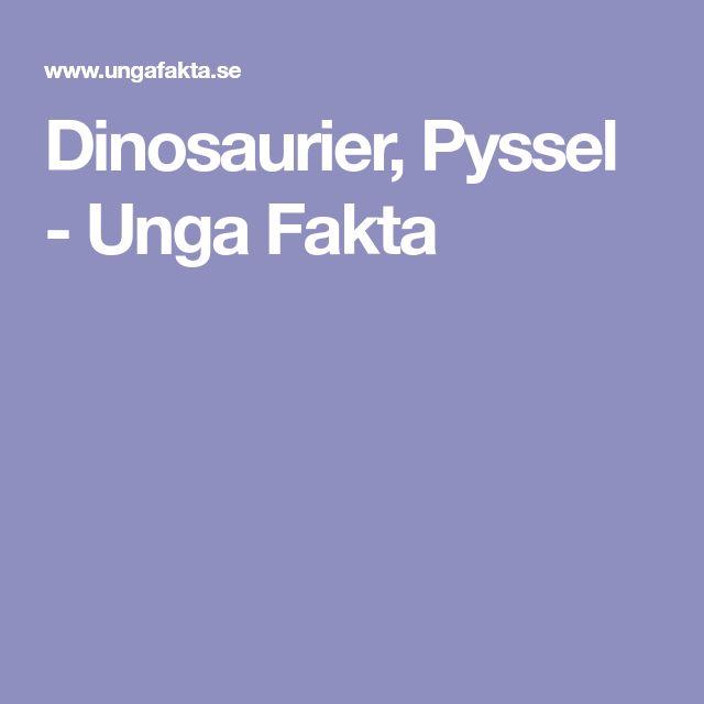 Dinosaurier, Pyssel - Unga Fakta