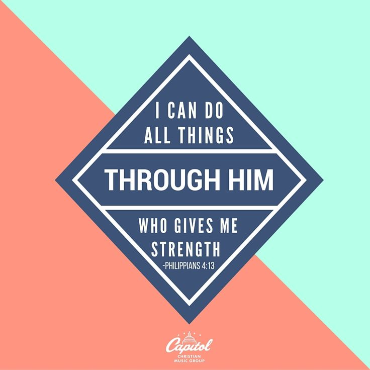 I can do all things through him who gives me strength - Philippians 4:13 #bibleverse