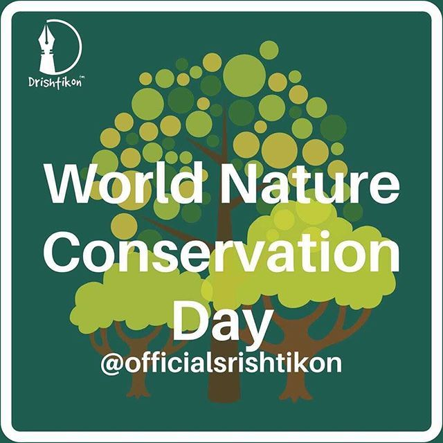 World Nature Conservation Day Celebrated On July 28 Each Year World Nature Conservation Day Recognizes Tha Nature Conservation Healthy Environment Conservation
