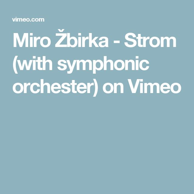 Miro Žbirka - Strom (with symphonic orchester) on Vimeo
