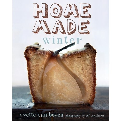 Home Made Winter: Yvette van Boven,Oof Verschuren