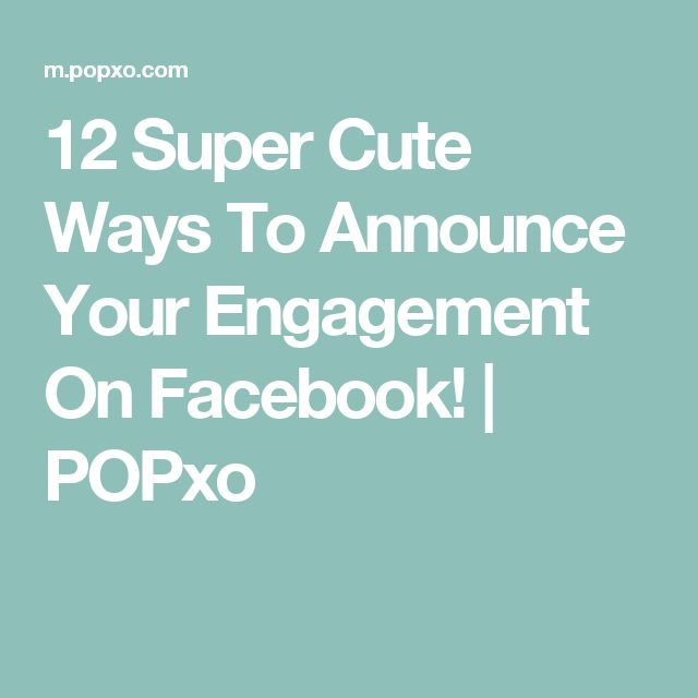 12 Super Cute Ways To Announce Your Engagement On Facebook! | POPxo