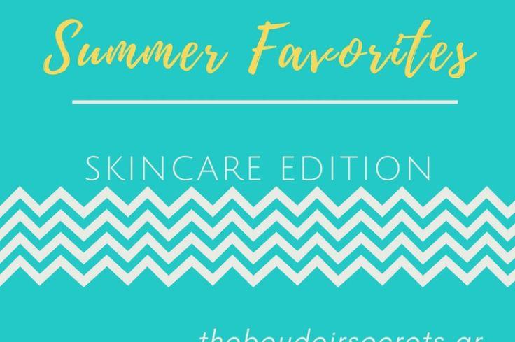 Summer Favorites (skincare edition)