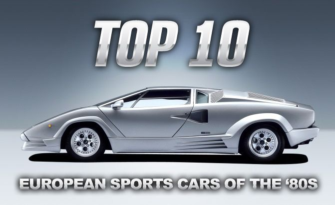 Top 10 European Sports Cars of the '80s
