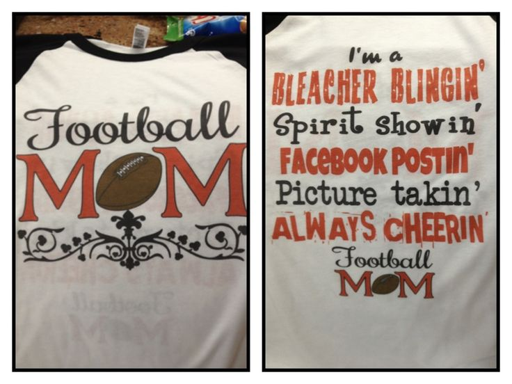 Football moms!!!!! I love it, and know a few others that can wear this shirt also :)