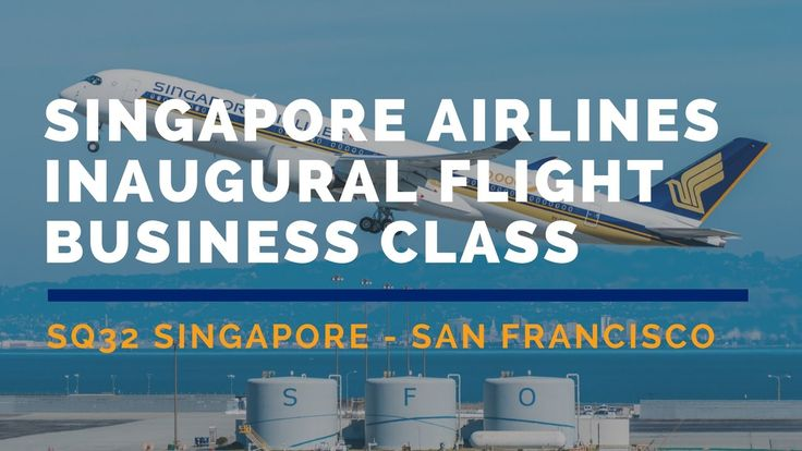 Awesome Singapore Airlines SQ32 Singapore - San Francisco Inaugural Flight Business Class Flight Report