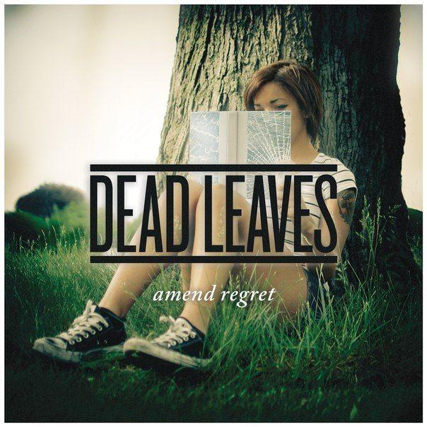 """Dead Leaves - """"Amend Regret"""" Поп-панк группа Dead Leaves объявила о выходе своего EP еще в начале этого года. Наконец, мы имеем возможность послушать его на нашем сайте.   Слушать: http://itop.fm/genres/1-pop/807-dead-leaves-amend-regret/"""