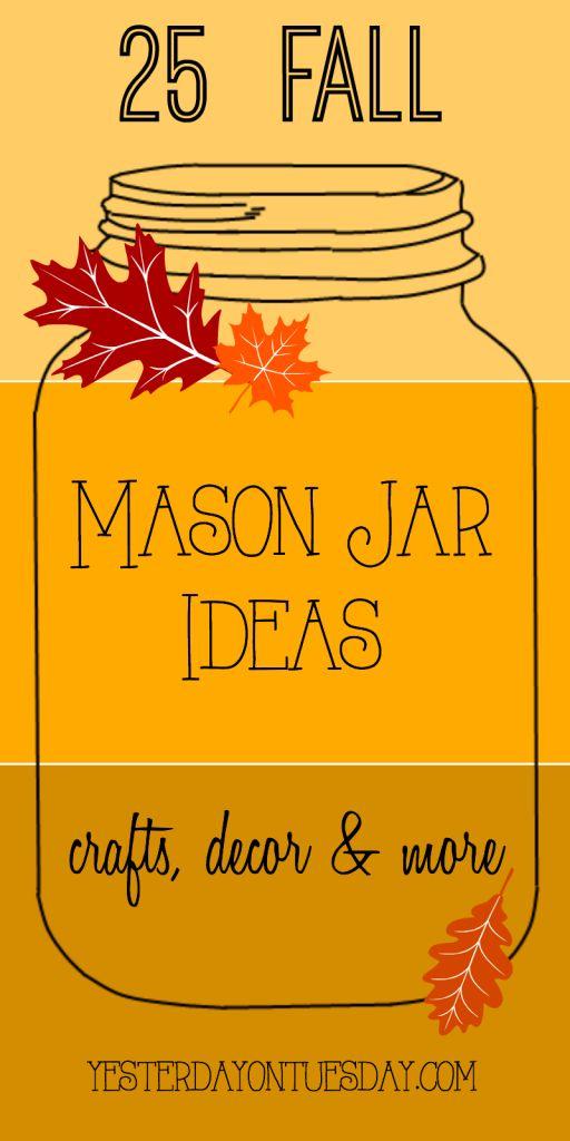 25 Fall Mason Jar Ideas: Fresh ideas for fall crafts, decor, dessert, recipes and more!