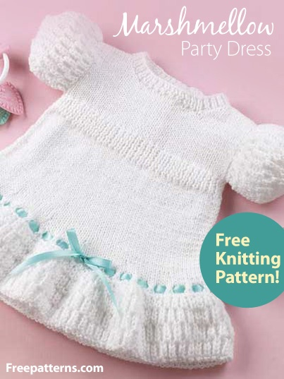 Free Marshmellow Party Dress Knitting Pattern Download from Freepatterns.com -- Dress up a baby girl in this sweet knit party dress. Knitted with sport weight yarn and size 6 (4.25mm) circular knitting needle. Child's 6 (12, 18) months.
