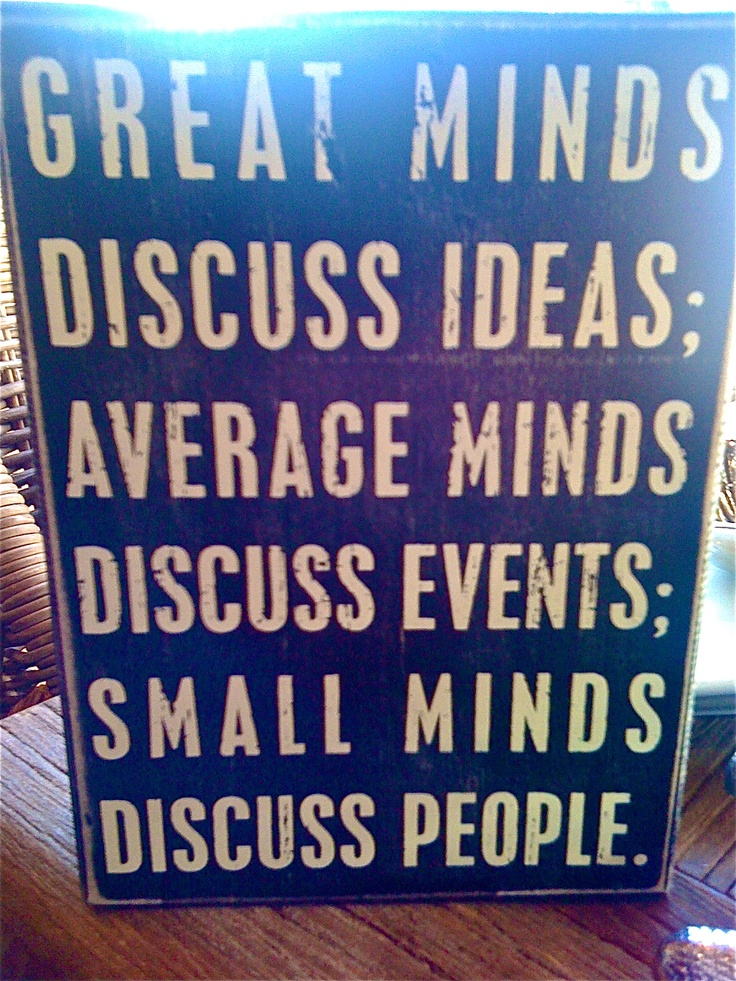 Gossip: Gossip Quotes, Idea, Remember This, Food For Thoughts, Eleanor Roosevelt, Life Lessons, Small Mind, People, True Stories