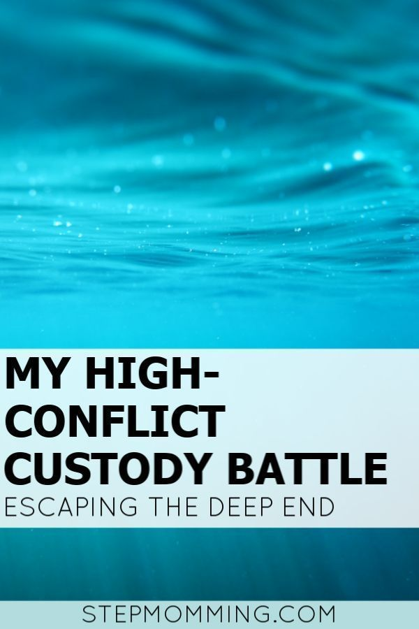 How I Escaped The Deep End On My High Conflict Custody Battle From Parental Alienation And Misconduct Charges To Comi Custody Battle Step Moms Step Mom Advice