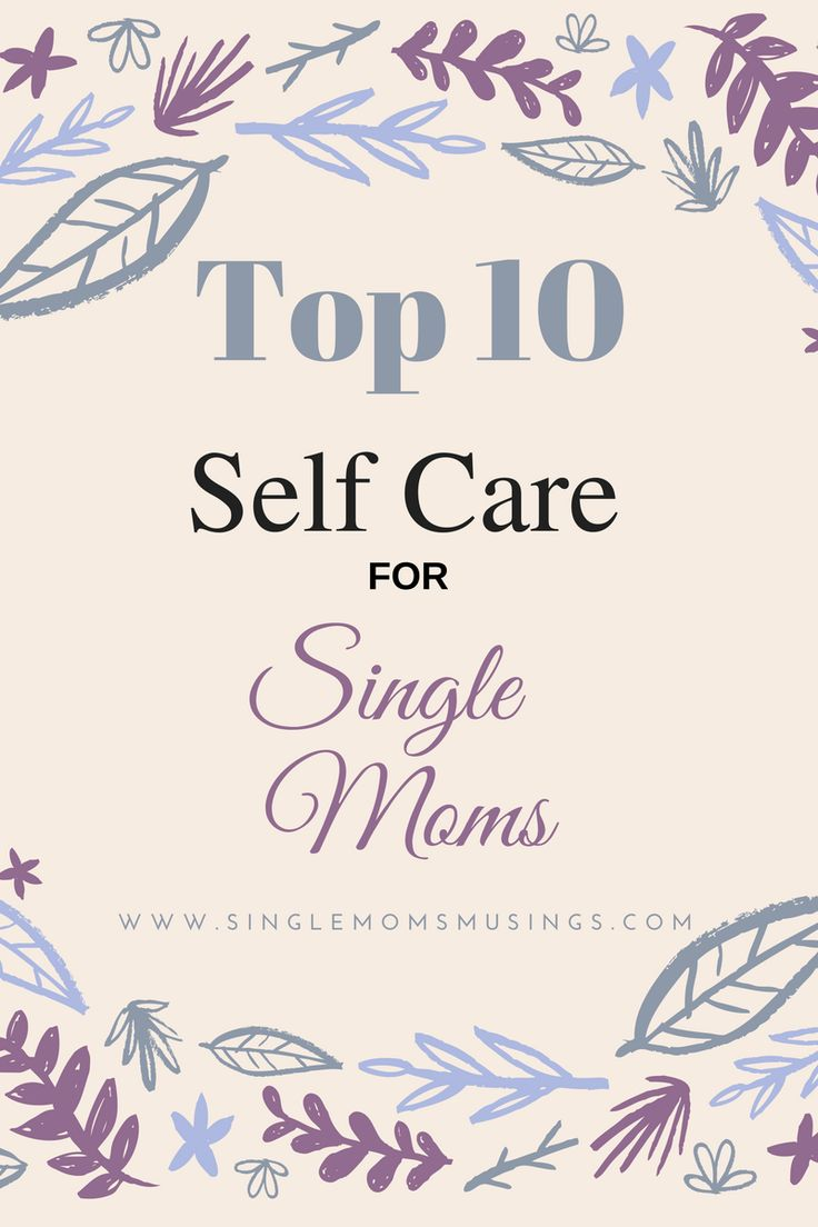 "10 free and simple self care tips for single moms when finding ""me"" time seems impossible."
