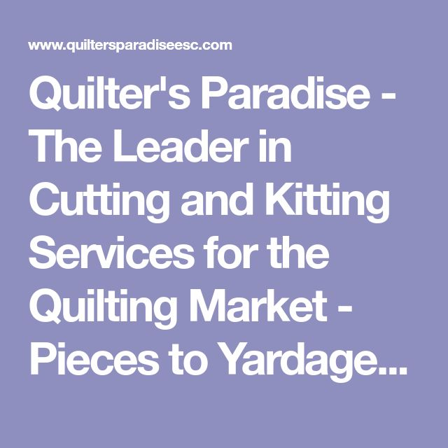 Quilter's Paradise - The Leader in Cutting and Kitting Services for the Quilting Market - Pieces to Yardage Area Calculator