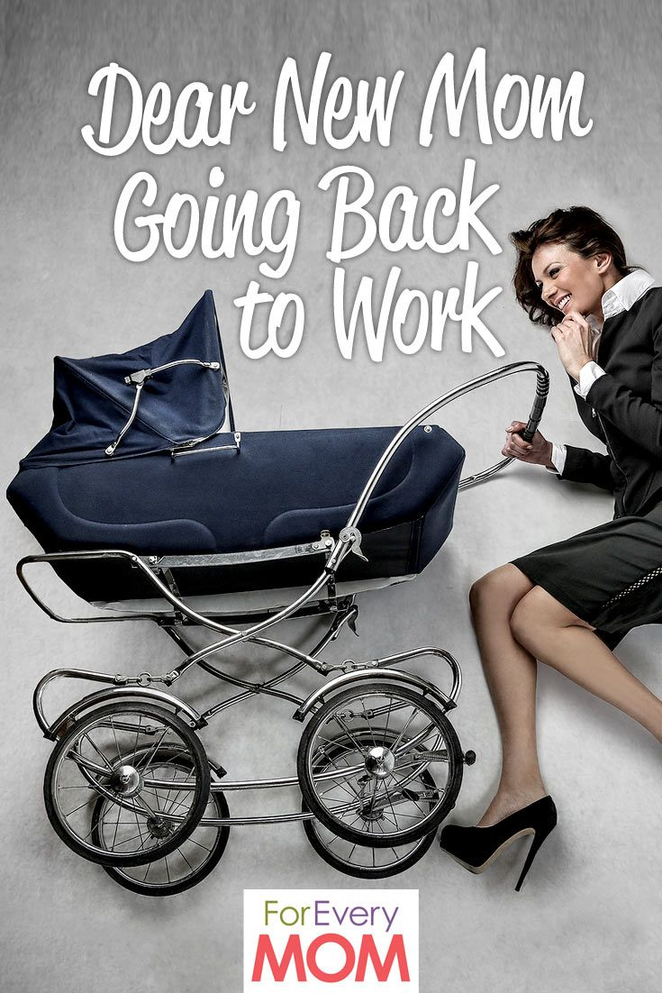 dear new mom going back to work you re gonna be ok for every mom dear new professional working mom