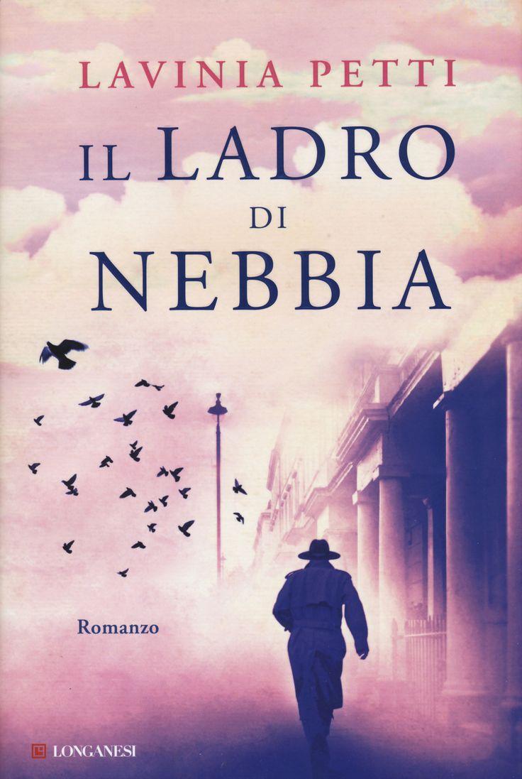 Libro Il ladro di nebbia di Lavinia Petti