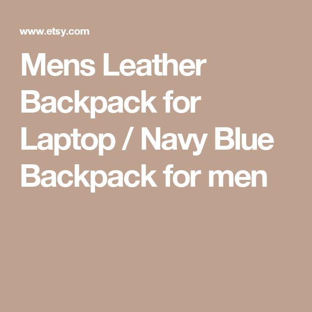 Mens Leather Backpack for Laptop / Navy Blue Backpack for men