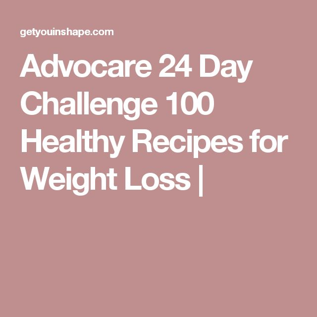 Advocare 24 Day Challenge 100 Healthy Recipes for Weight Loss |