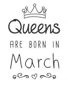 Queens are born in March - risco para customização