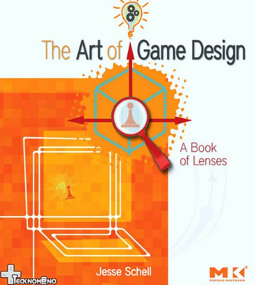 El arte de diseñar videojuegos por Jesse Schell | Tecknomano