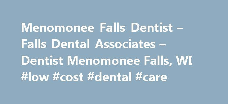 Menomonee Falls Dentist – Falls Dental Associates – Dentist Menomonee Falls, WI #low #cost #dental #care http://dental.nef2.com/menomonee-falls-dentist-falls-dental-associates-dentist-menomonee-falls-wi-low-cost-dental-care/  #dental associates # Menomonee Falls Dentist Falls Dental Associates – Menomonee Falls, Wi Welcome! The dental professionals at Falls Dental Associates are pleased to welcome you to our practice. We want all our patients to be informed decision makers and fully…