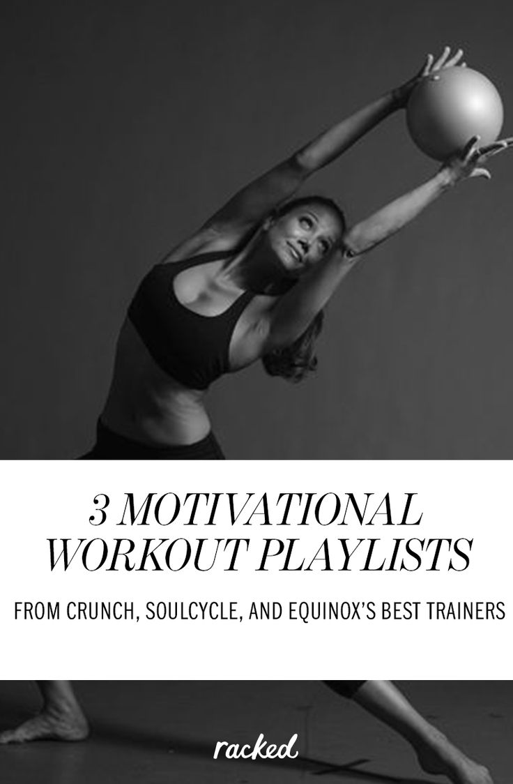 3 Motivational Workout Playlists With Picks from Top Trainers at Crunch Gym, SoulCycle and Equinox: (http://www.racked.com/2015/8/28/9220017/workout-playlists)