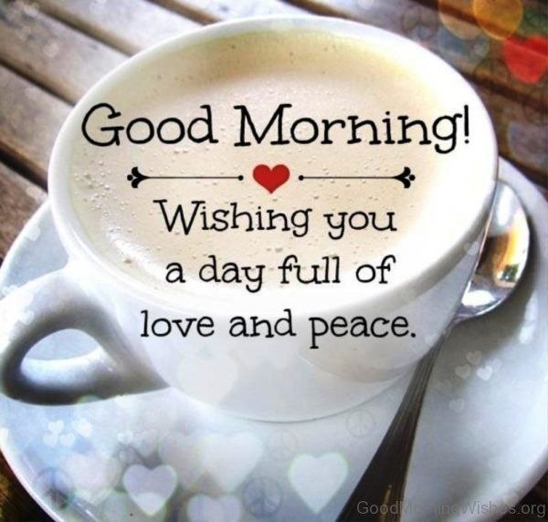 Good Morning My 2: Good Morning Wishing You A Day Full Of Love And Peace